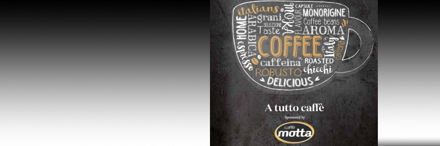 World of coffee with Caffe' Motta